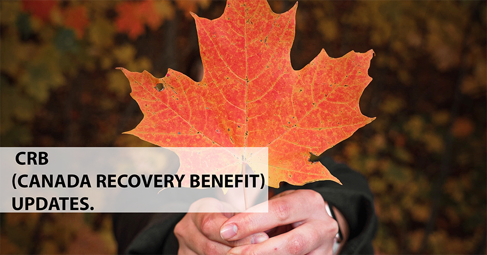 CRB (CANADA RECOVERY BENEFIT) UPDATES